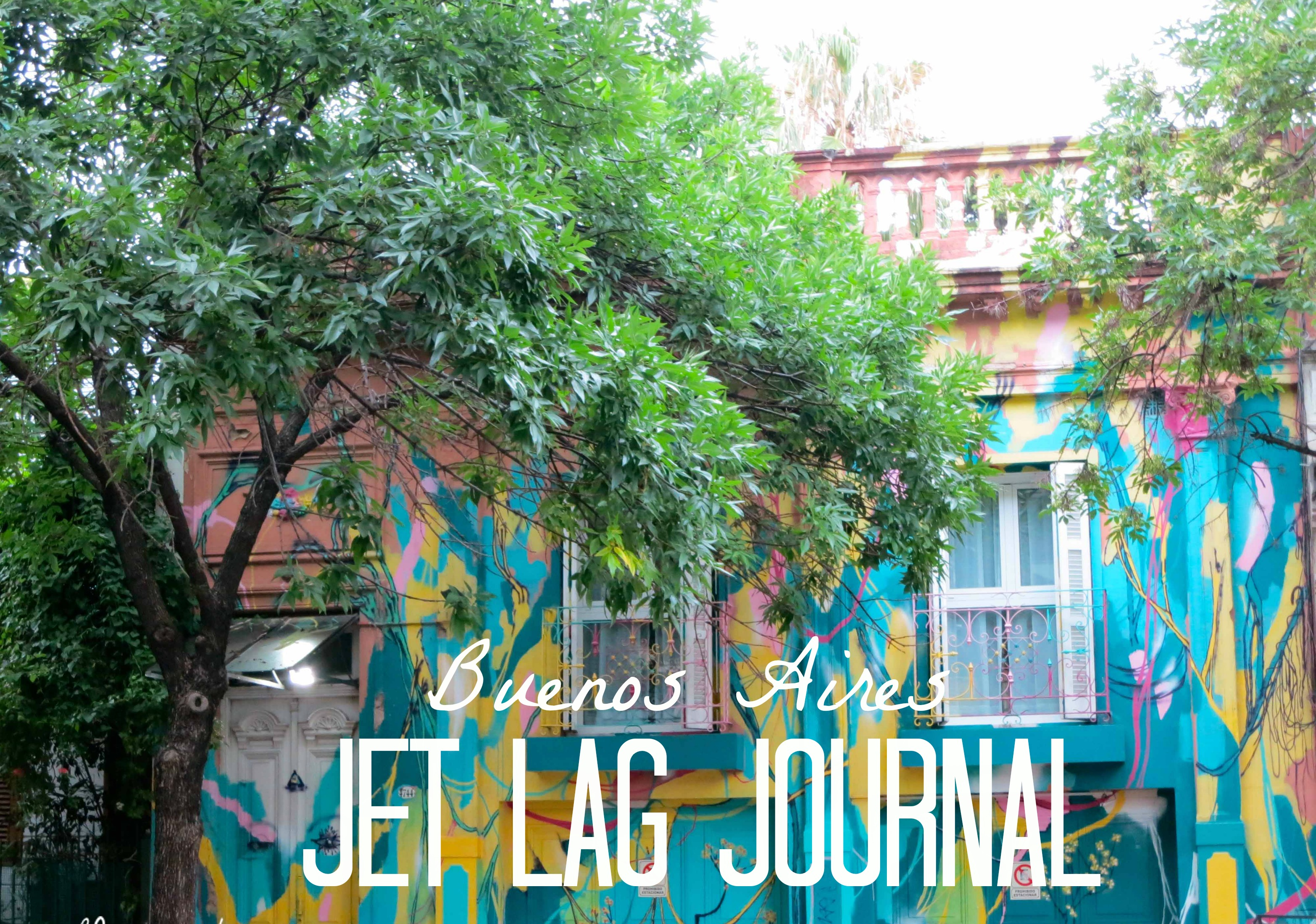 Buenos Aires Jet Lag Journal